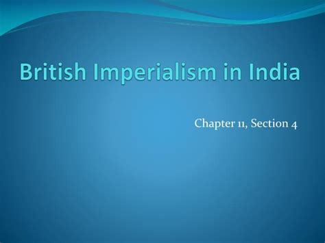 chapter 11 section 4 british imperialism in india answers ppt british imperialism in india powerpoint presentation
