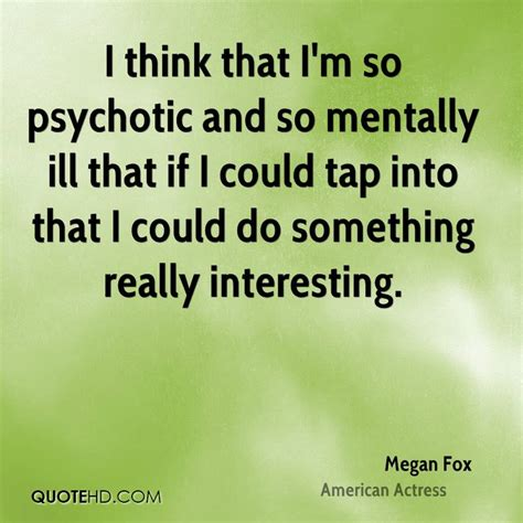 I Think Ill It by Megan Fox Quotes Quotehd