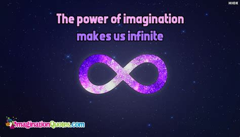 Power And Imagination the power of imagination makes us infinite