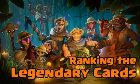 Clash Royale Legendary clash royale legendary card rankings clash for dummies
