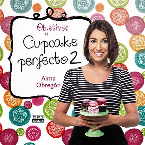 libro objetivo cupcake perfecto chic libro objetivo cupcake perfecto 2 tienda online reposteria creativa