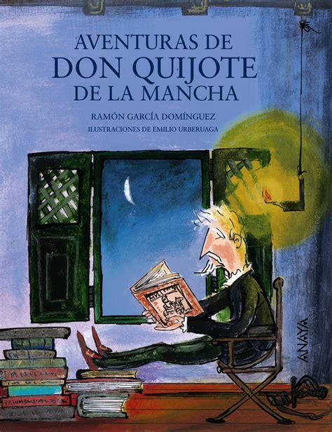 libro aventuras de miguel el aventuras de don quijote de la mancha anaya infantil y juvenil