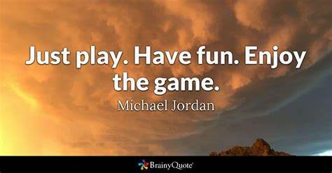 michael jordan biography with citation just play have fun enjoy the game michael jordan