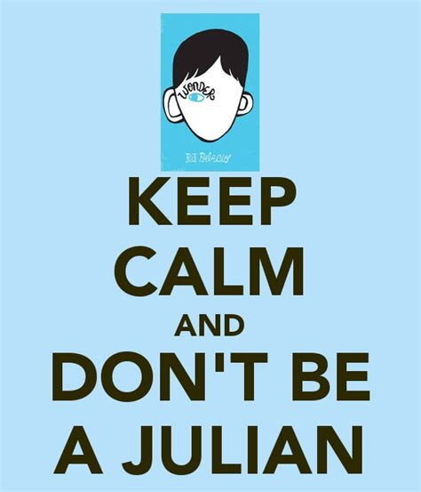 keep calm and don t be a julian poster d a tyo keep