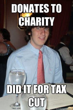 Charity Meme - donates to charity did it for tax cut ok guy owen