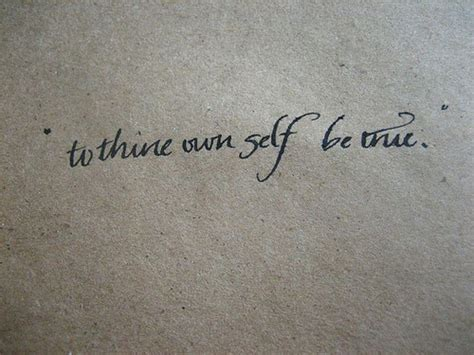 to thine own self be true tattoo quot this above all to thine own self be true quot william