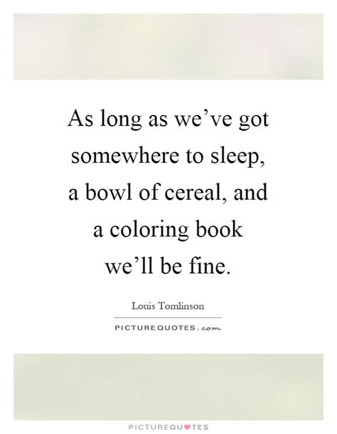 we ll sleep when we re a novel books louis tomlinson quotes sayings 27 quotations