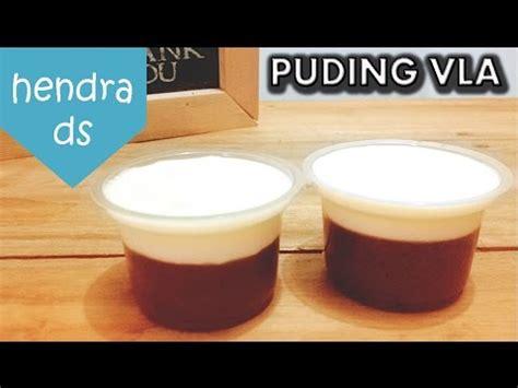 youtube membuat puding coklat resep dan cara membuat puding coklat vla resep vla puding