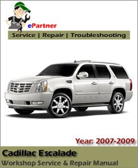 auto repair manual online 2009 cadillac escalade instrument cluster cadillac escalade factory service repair manual 2007 2009 automotive service repair manual