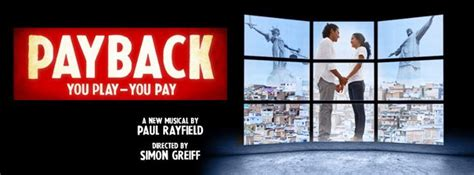 payback to love payback the musical to premiere at london s riverside