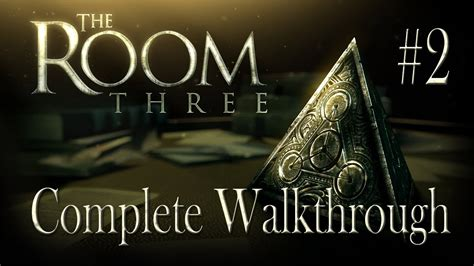 the room walkthrough chapter 2 the room three complete walkthrough chapter 2 iphone ipod touch