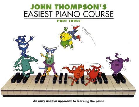 john thompson s easiest piano course john thompson s easiest piano course part 3