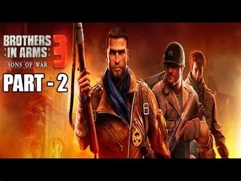 brothers in arms 2 apk free in arms 3 android ios gameplay walkthrough caign 1 part 2 pushing through