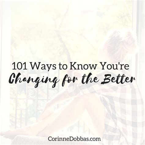 Ways To Change Your For The Better by 101 Ways To You Re Changing For The Better Corinne