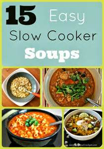 15 fabulous and easy slow cooker soup recipes 365 days of slow cooking