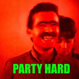 Meme Party Hard - party hard by nedesem meme center
