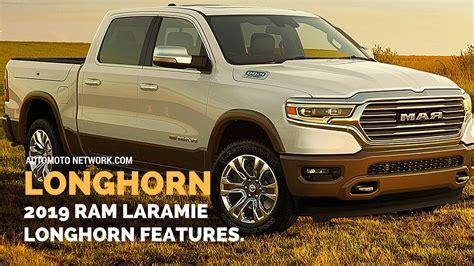 2019 Dodge Laramie Longhorn by 2019 Ram 1500 Laramie Longhorn Edition Features