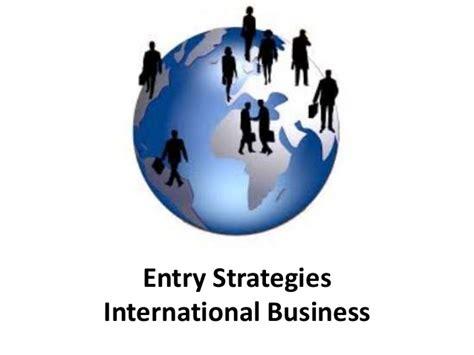 A M International Mba by Entry Strategies International Business Manu Melwin