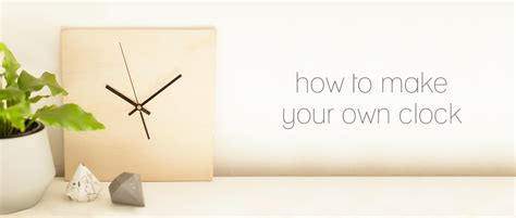 diy clock how to make your own clock in minutes