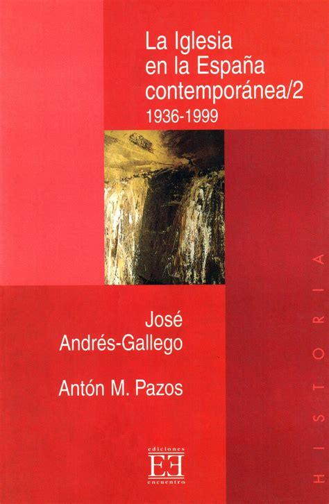 libro la espaa extraa la iglesia en la espaa contempornea 2 ediciones encuentro