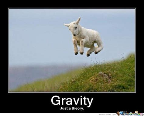 Gravity Meme - science gravity by gasulpurifiedwater meme center