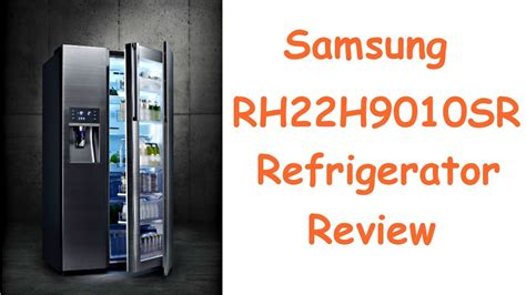 samsung rh22h9010sr review rh22h9010sr samsung food showcase refrigerator