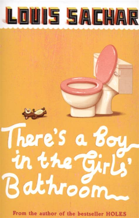 theres a boy in 0747589526 there s a boy in the girls bathroom by sachar louis 9780747589525 brownsbfs