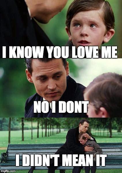 I Love Me Meme - finding neverland meme imgflip