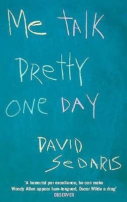 Pdf Me Talk Pretty One Day by Me Talk Pretty One Day By David Sedaris Vulpes Libris