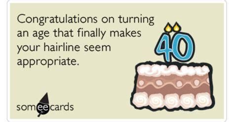 via httpwwwsomeecardscom forty balding hairline birthday birthdays funny ecard