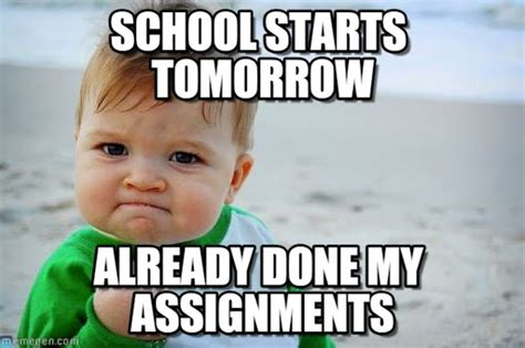 School Starts Tomorrow Meme - already done assignments