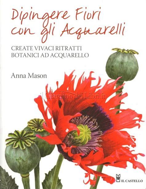 dipingere fiori ad olio dipingere fiori con gli acquerelli di