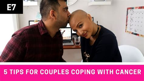 7 Tips On Coping With A Loved Ones by 5 Tips For Couples Coping With Cancer W Vee