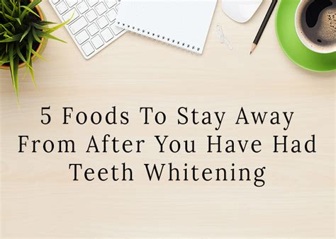 Whole Foods To Keep Away by Teeth Whitening 5 Foods To Stay Away From After Whitening
