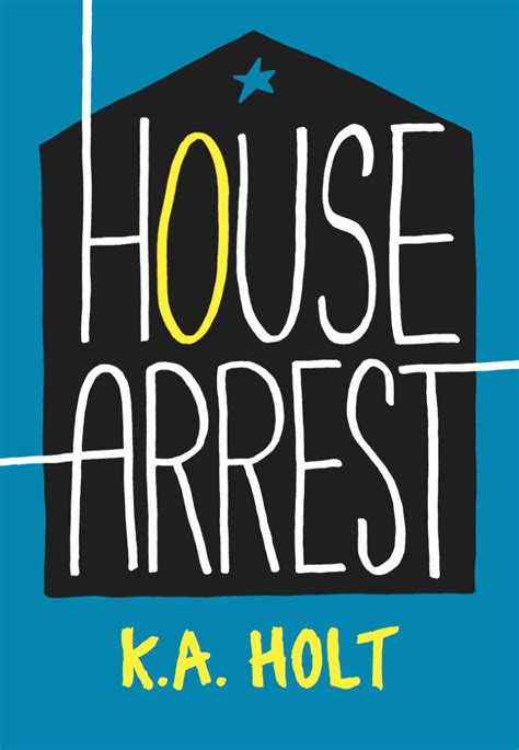 What Is House Arrest by Whirlwinds And Riptides By K A Holt Nerdy Book Club