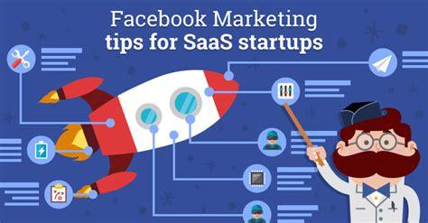 fb marketing facebook marketing tips for saas startups