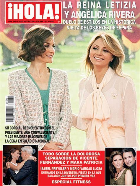imagenes revista hola angelica rivera en 161 hola m 233 xico la reina letizia y ang 233 lica rivera en