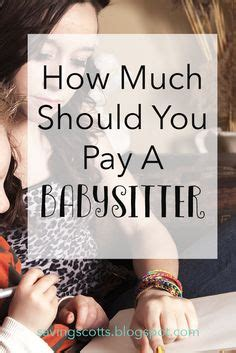 how much should you pay the babysitter len penzo dot com 1000 images about babysitters on pinterest first aid