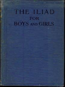 the iliad for boys and told from homer in simple language classic reprint books heritage history iliad for boys and by alfred j