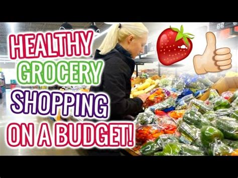healthy grocery shopping   budget youtube