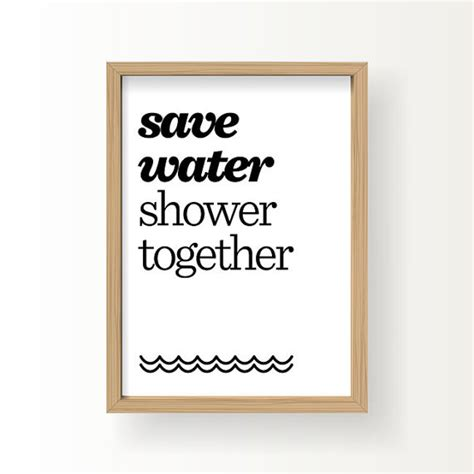 Shower Together by Save Water Shower Together Poster Typography By Hellotypo