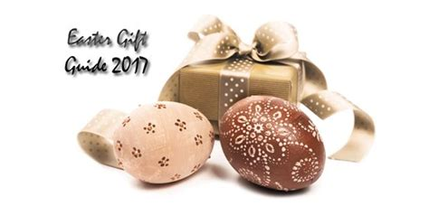 easter gifts 2017 easter gift guide 2017 present ideas from chocolate eggs