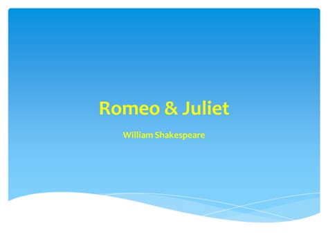 romeo and juliet powerpoint romeo and juliet plot summary powerpoint by brennanptes