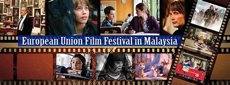 european union film festival malaysia take a cinematic journey to europe and beyond with the