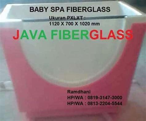 Harga Kolam Baby Spa Kaca by Informasi Harga Kolam Baby Spa Java Fiberglass