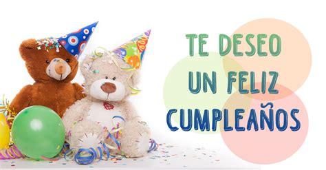 imagenes feliz cumpleaños con im 193 genes de cumplea 209 os feliz 174 felicitaciones frases y