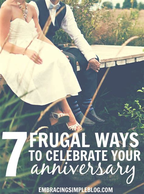 7 Ways To Celebrate Your Heritage by 7 Frugal Ways To Celebrate Your Anniversary Embracing Simple