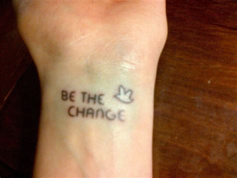 be the change tattoo my mhatma ghandi quot be the change you wish to see