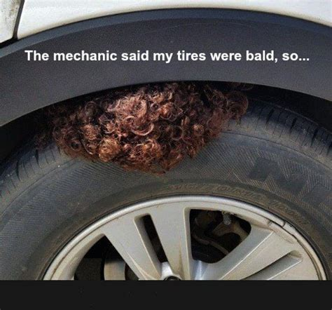 Tire Meme - tires were bald funny pictures quotes memes jokes