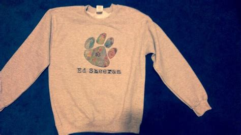 ed sheeran paw tattoo ed sheeran tattoo paw print sweatshirt i made ed